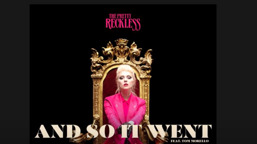 """""""And So It Went"""", le nouveau titre de The Pretty Reckless et Tom Morello (vidéo)"""