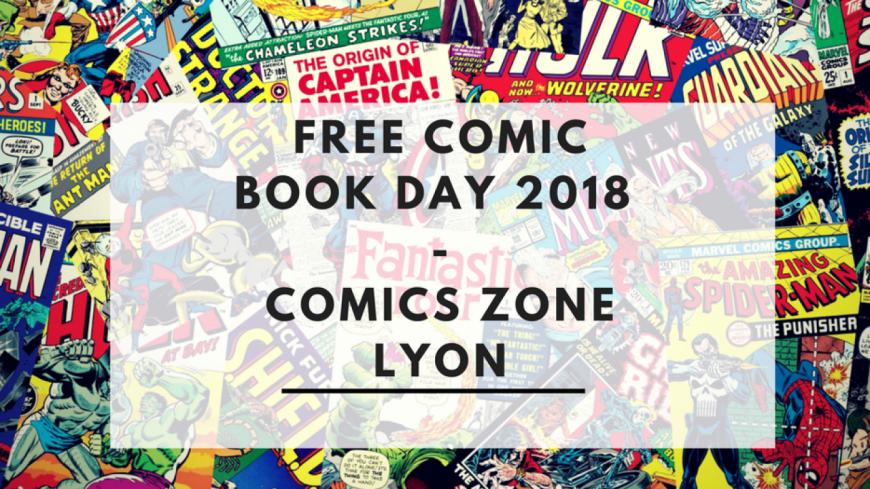 Free Comic Book Day 2018 - Comics Zone Lyon