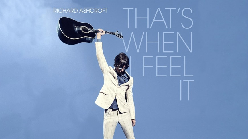 Richard Ashcroft (The Verve) - That's When I Feel It